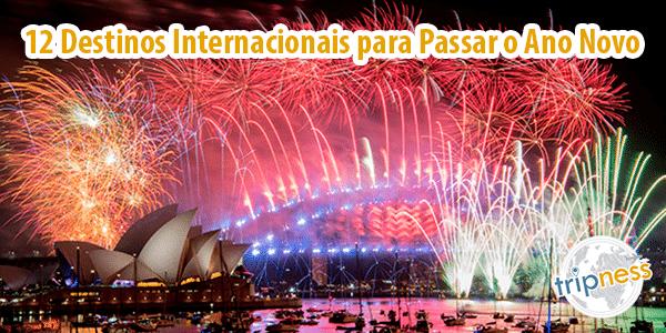 12 Destinos Internacionais para Passar o Ano Novo